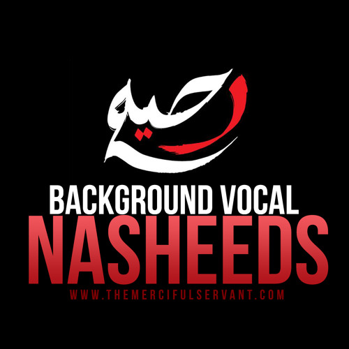 Background Vocal Nasheeds By Mercifulservant Merciful Servant Free Listening On Soundcloud