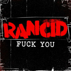 Rancid - Fuck You