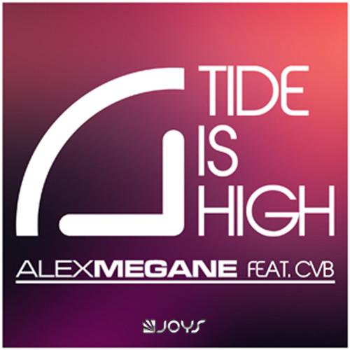 Alex Megane Feat CvB - Tide Is High (Original Edit) [Preview]