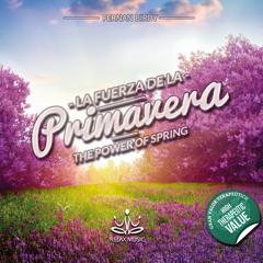 La Fuerza de la Primavera - The Power of Spring-