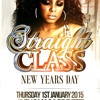 STRAIGHT CLASS  New Years Day 1st Jan 2015  TAB  RB - Hip Hop - Bashment - Afro Beats - House