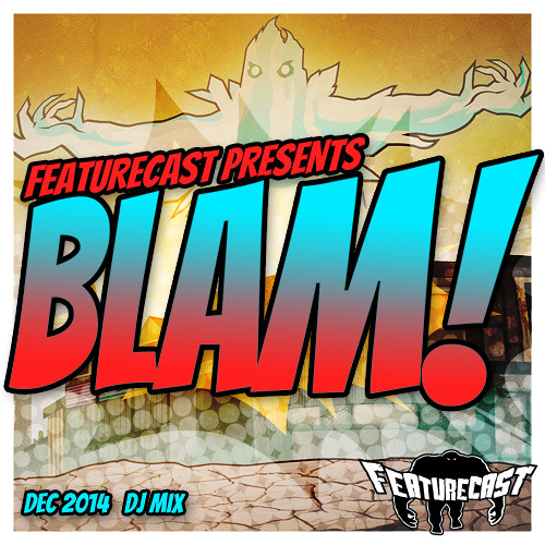 Featurecast - BLAM! Mixtape