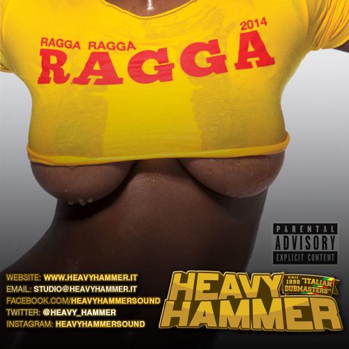 Ragga Ragga Ragga 2014 Mix (Heavy Hammer Sound)
