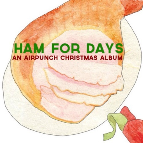 Ham For Days: Airpunch Collective Christmas Album