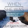 Lawson - When She Was Mine (Lucid Lagoon Remix)