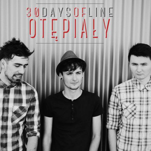 30daysofline - Otępiały - Live Single Session