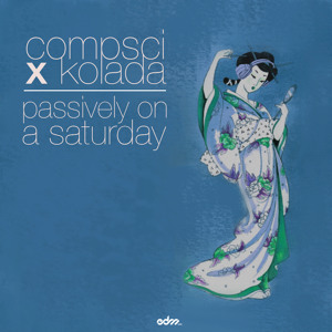 Passively On A Saturday by Compsci x Kolada