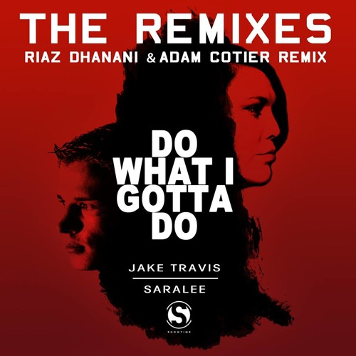 Jake Travis - Do What I Gotta Do (Riaz Dhanani & Adam Cotier Remix) - Available now!