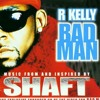 R.Kelly Bad Man ( Shaft Soundtrack )
