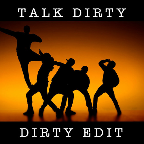 FREE DOWNLOAD (read description) - Talk Dirty (Rework)