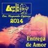 Los Angeles Azules Entrega De Amor Con: Raymundo Espinoza Version 2014 ® Portada del disco