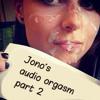 Jono Audio Orgasm 2
