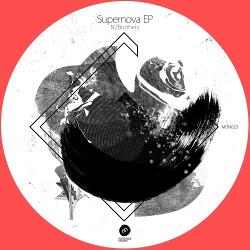 MON023 : N2Brothers - Supernova (Original Mix)