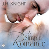 Audiobook Sample of A Simple Romance by J H Knight