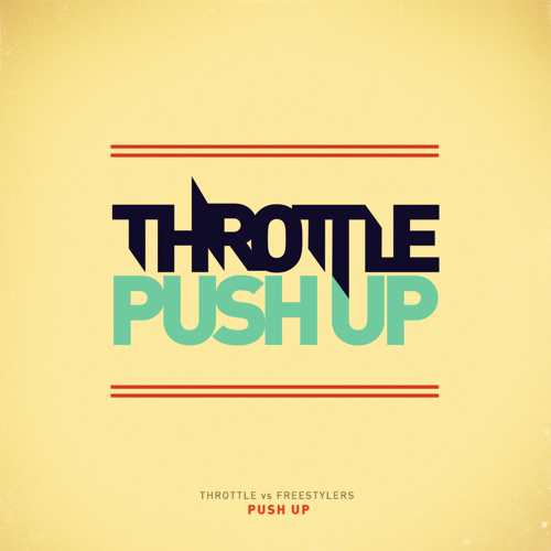 Throttle vs Freestylers - Push Up (Extended Mix)
