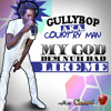 GULLY BOP AKA COUNTRY MAN - MY GOD DEM NUH BAD LIKE ME - RAW
