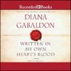WRITTEN IN MY OWN HEART'S BLOOD By Diana Gabaldon, Read By Davina Porter