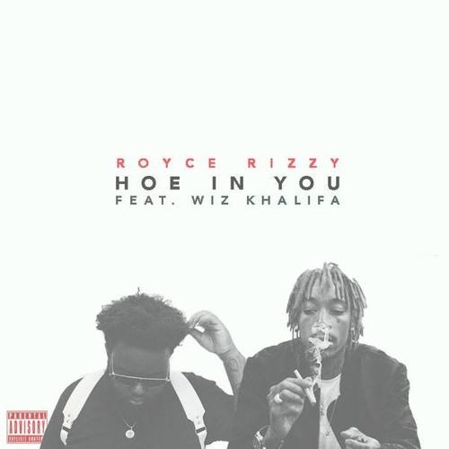 Royce Rizzy ft. Wiz Khalfia – Hoe in You
