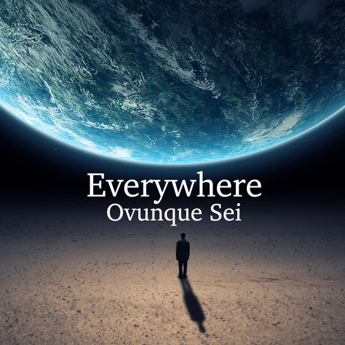 Everywhere - Ovunque sei (lite version)