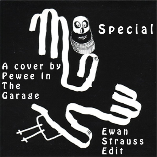 Pewee In The Garage - Special (Ewan Strauss Edit) (Mew cover)