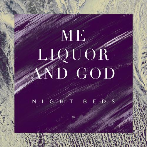 "Night Beds - ""Me, Liquor & God"""