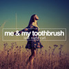 Me & My Toothbrush - Late Night Call (Radio Mix) OUT NOW!