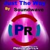 Soundwave - Just The Way (Original Mix)