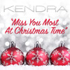 Miss You Most At Christmas Time - Kendra Chantelle