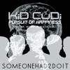 Pursuit Of Happiness (Someonehad2doit Edition)