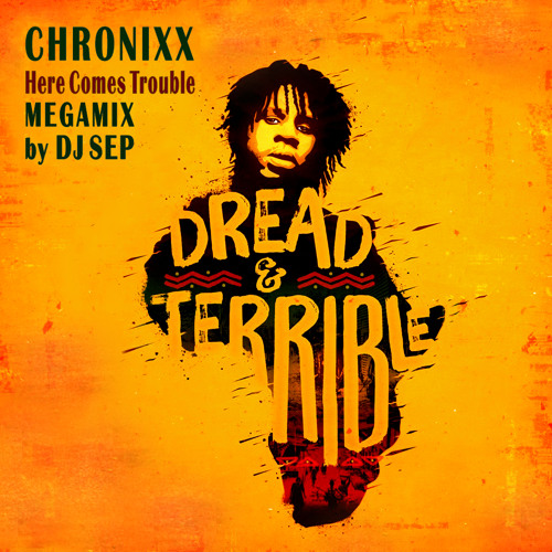 Chronixx- Here Comes Trouble (DJ Sep Dub Megamix)[FREE DOWNLOAD]