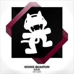 Going Quantum - Raw