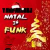 Yan Pablo DJ - Natal in Funk 2014