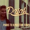 Dajak - Paris To Kingston Town