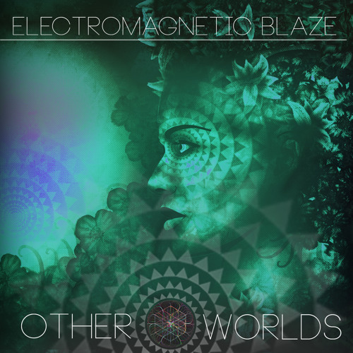 electromagnetic blaze other worlds feat foster скачать