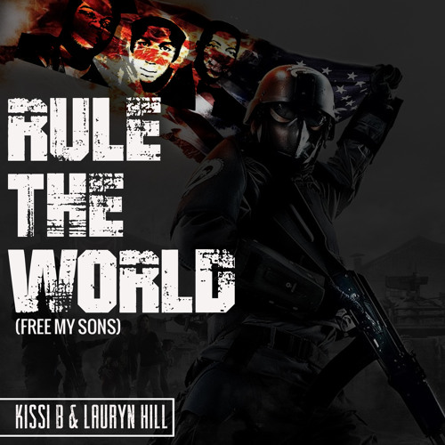 Kissi B ft Lauryn Hill- Rule The World (Free My Sons)