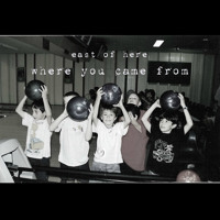 East of Here - Where You Came From