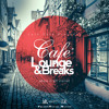 Cafe Lounge & Breaks- Where It All Began