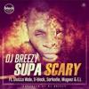 DJ Breezy Ft. Sarkodie, D - Black, Shatta Wale, Mugeez, E.L - Supa Scary