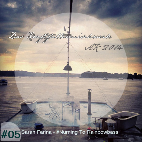 2014 #05: Sarah Farina -  #Nurning To Rainbowbass