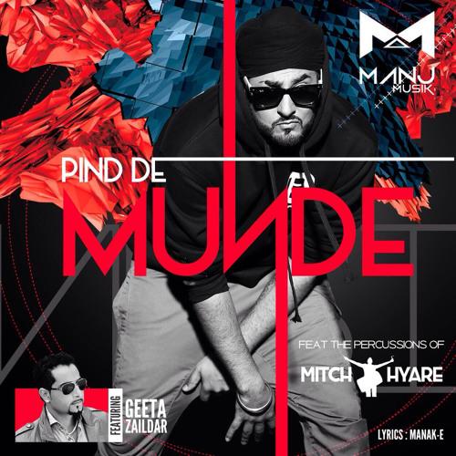 Pind De Munde - Manj Musik Feat. Geeta Zaildar & Mitch Hyare