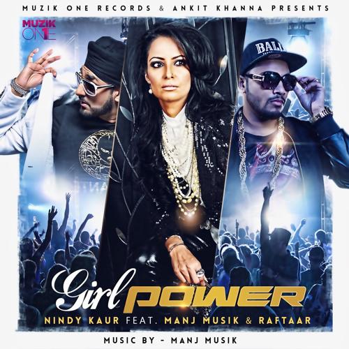 GIRL POWER - Nindy Kaur Feat. MANJ Musik & Raftaar