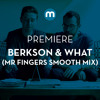 Premiere: Berkson & What 'Make It True' (Mr Fingers Smooth Mix)