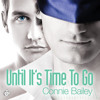 Audiobook Sample of Until Its Time to Go by Connie Bailey