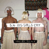 Sia - Big Girls Cry (ODESZA Remix)