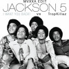 The Jackson 5 vs TropKillaz - I Want You Back (MUXXA Edit)