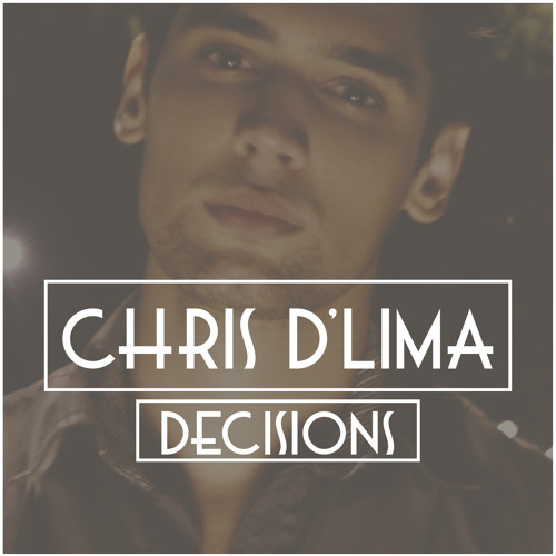 Chris D'Lima - Decisions