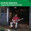 "DANNY KROHA - ""Run Little Children"" Clip off Angels Watching Over Me"