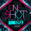 Download PROSTYLE - ONE SHOT TONIGHT FT. ERENE Mp3
