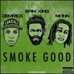 Smoke Good ft. Sam King & Mann