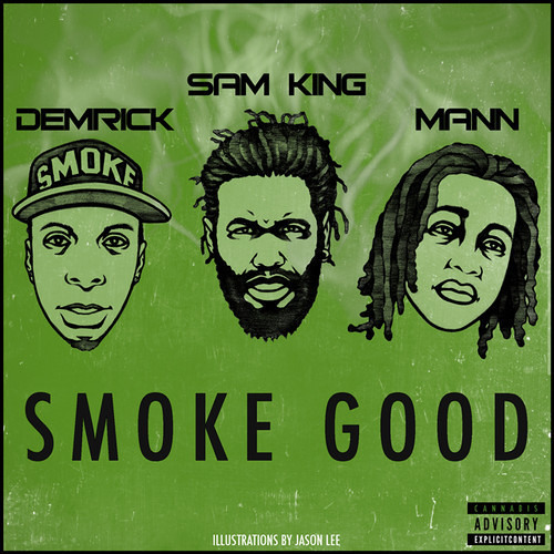 Smoke Good ft. Sam King & Mann